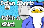 takin a shiet DolanShorts