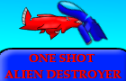 One Shot Alien Destroyer