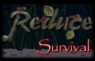 Reduce - Survival