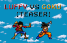 Luffy vs Goku (Teaser)