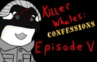 Killer Whales Episode 5