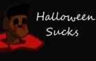 Halloween Sucks (Shorts)