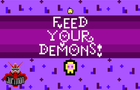 Feed your demons!