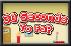30 Seconds To Fap