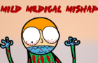 Mild Medical Mishap