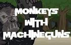 Monkeys with machineguns