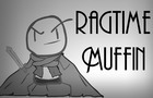 Ragtime Muffin