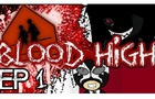Blood High Ep01