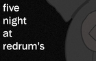 Five Night at Redrum's