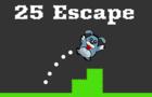 25 Escape