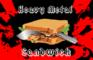 Heavy Metal Sandwich BETA