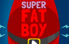 Super Fat Boy