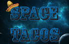 Space Tacos
