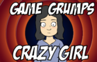 Game Grumps - Crazy GIrl