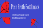 Posh Froth Bottleneck