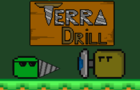 Terra Drill: To the First