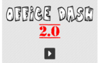 Office Dash 2.0