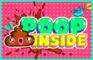 Poop Inside