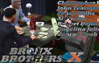 Bronx Brothers X