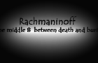 Rachmaninoff (a middle 8