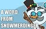 A word from Snowmerdinger