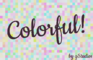 Colorful!