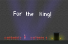 For the king!