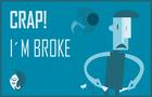 Crap! I'm Broke