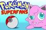 Pokemon Super Fans!