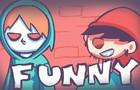 """Funny"""