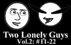 Two Lonely Guys Vol.2