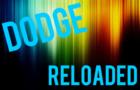 D.O.D.G.E. Reloaded