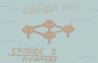 Mother Base Adventures Ep