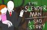 Sad Slender Man Story