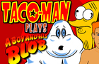 Taco-Man Plays Boy and his Blob