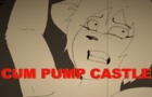 Cum Pump Castle