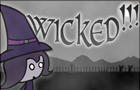 WICKED!!! - Intro + End