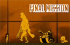Final Mission!