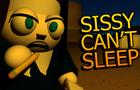 Sissy Can't Sleep