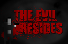 The Evil Resides