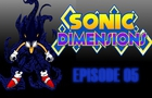 Sonic Dimensions Ep 5