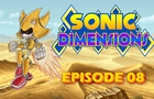 Sonic Dimensions Ep 8