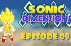 Sonic Dimensions Ep 9