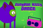 Dungeon Kitty DANCE!