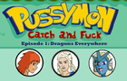Pussymon: Episode 01