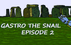 Gastro the Snail Episode 2
