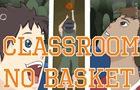 Classroom no Basket
