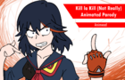 Kill La Kill Parody by DivineArms