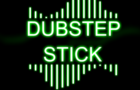 Dubstep Stick