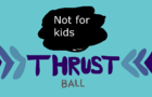Thrust Ball